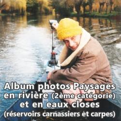 Album photos Paysages en rivière (2ème catégorie) et en eaux closes (réservoirs carnassiers et carpes)