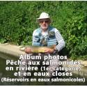 Album photos Pêche aux salmonidés en rivière (1er catégorie) et en eaux closes (Réservoir en eau salmonicole).