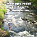 Montages Pêche à la Mouche rivière et mer