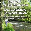 """Pêche à la mouche du Saumon Atlantique sur cette magnifique rivière """" L'Éllé """""""
